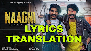 Naagni Lyrics in English   With Translation   – Gulzaar Chhaniwala
