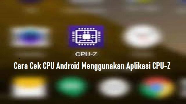 Cara Cek CPU Android
