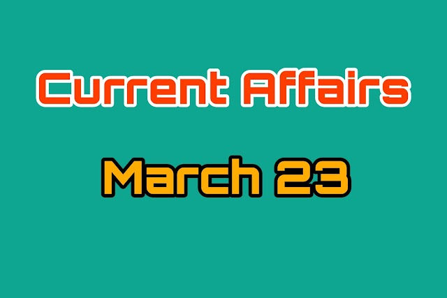 Today Current Affairs 23 March | Current Affairs Questions and Answers 2020