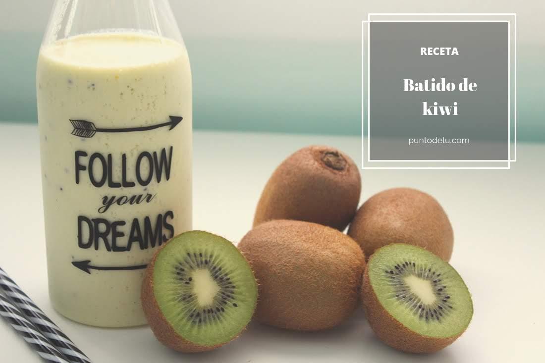 Receta fácil para hacer batido de kiwi - Punto de Lu