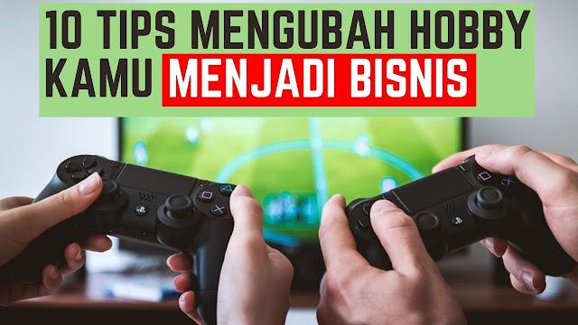 https://www.gobings.com/2020/09/10-tips-Mengubah-Hobby-kamu-Menjadi-Bisnis.html