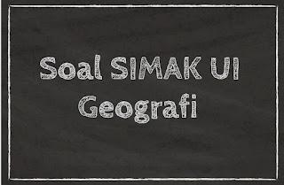 SOAL SIMAK UI 2018 GEOGRAFI (SOAL A)