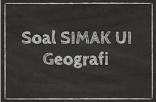 SOAL SIMAK UI 2018 GEOGRAFI (SOAL B)