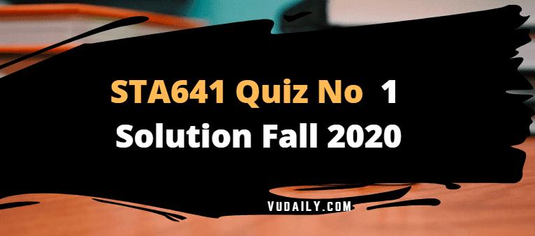 STA641 Quiz No.1 Solution Fall 2020