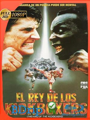 El Rey de los Kickboxers (1990) HD BDRIP [1080p] Latino [GoogleDrive] [MasterAnime]