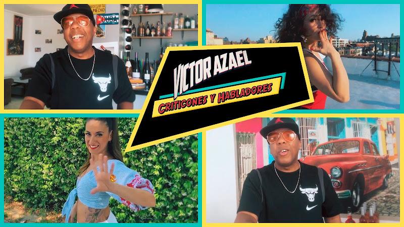 Víctor Azael - ¨Criticones y Habladores¨ - Videoclip - Director: Víctor Azael. Portal Del Vídeo Clip Cubano