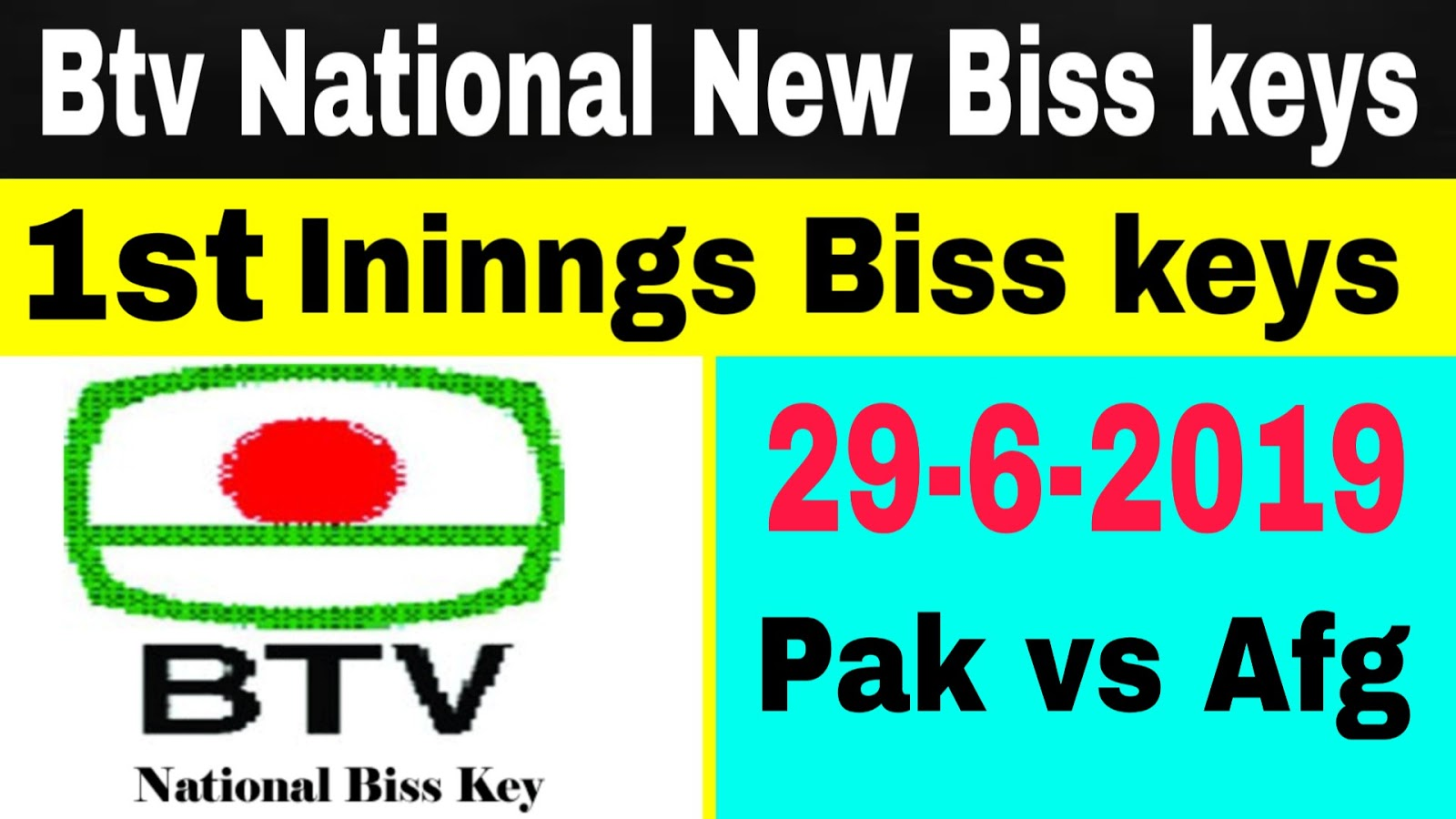 Btv National New Working biss keys 29 jun 2019 02:00pm 1ST ininngs
