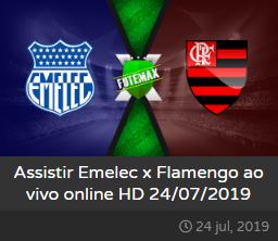 Assistir Emelec x Flamengo ao vivo dia 24/07/2019 às 21h30 - Copa Libertadores da América - Transmissão da GLOBO, GE.COM e FOX SPORTS  (FUTEMAX)