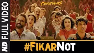 Fikar Not Lyrics - Chhichhore