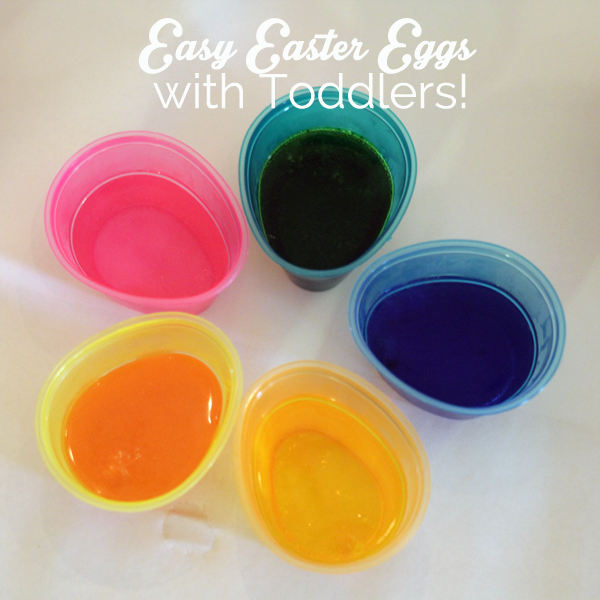 The Easiest Way to Dye Easter Eggs with Toddlers!