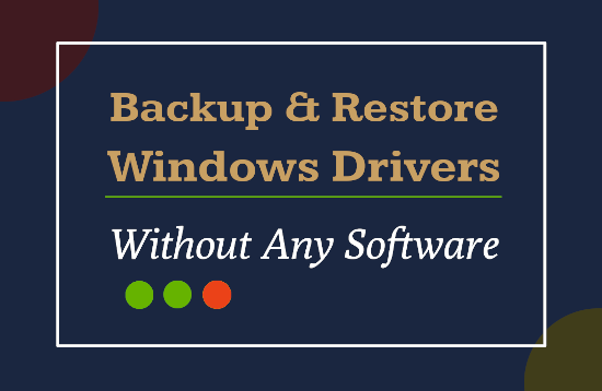 Backup and Restore Windows System Drivers Without Any Software