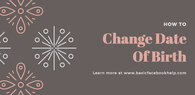 Change Birthday Date On Facebook - How to change Date of Birth