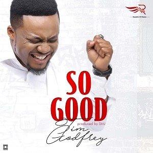 Tim Godfrey-So good