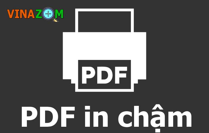 File PDF in chậm