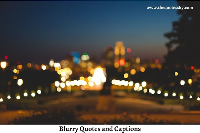 185+ Blurry Quotes and Captions for Instagram [ 2021 ]