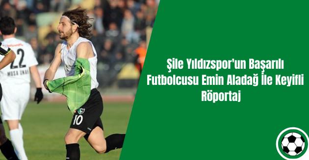 Şile Yıldızspor'un Başarılı Futbolcusu Emin Aladağ İle Keyifli Röportaj⠀