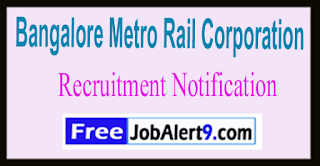 BMRC Bangalore Metro Rail Corporation Recruitment Notification 2017 Last Date 17-06-2017