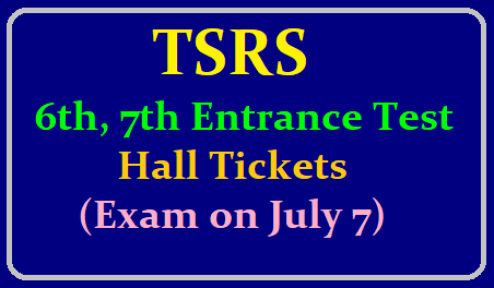 TSRS 6th, 7th Entrance Test Hall Tickets 2019 (Exam on July 7) /2019/06/tsrs-6th-7th-class-entrance-test-hall-tickets-for-tsrscet-admissions-exam-available-on-official-website-tsrjdc.cgg.gov.in.html