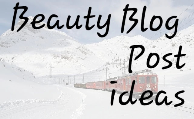 beauty blog post ideas