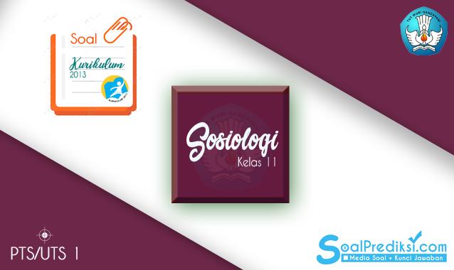 Soal UTS Sosiologi Kelas 11 SMA Semester 1 Tahun 2019/2020