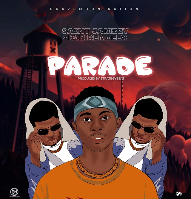 MUSIC: Saint Jamzzy Ft Kjb Remilex - Parade (Prod. Strategy)
