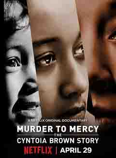 مشاهدة مشاهدة فيلم Murder to Mercy: The Cyntoia Brown Story 2020 مترجم
