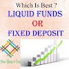 Is Investing in Liquid Funds better than Fixed Deposit