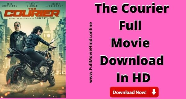The Courier Full Movie Download In HD Free 720p