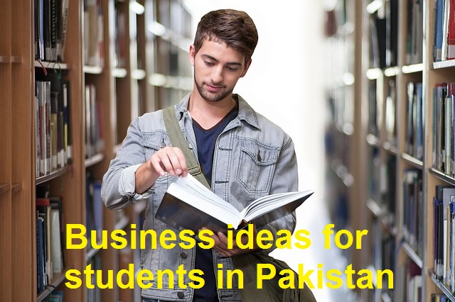 Business ideas for students in Pakistan