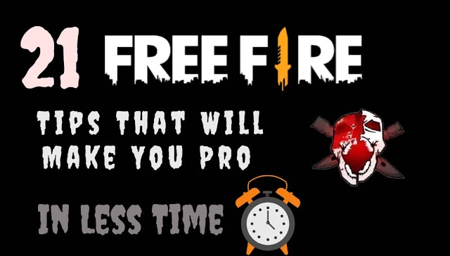 21 Free Fire Tips That Will Make You Pro in Less Time