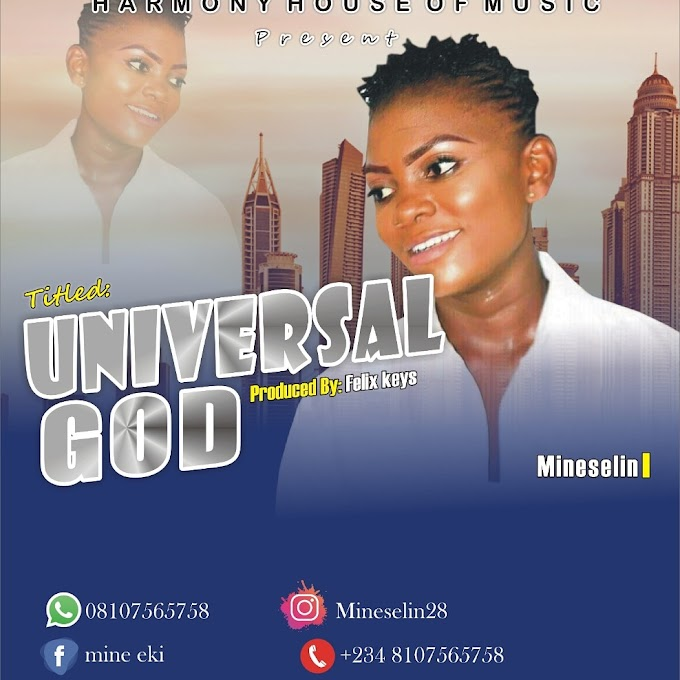Download Mp3: Mineselin- Universal God