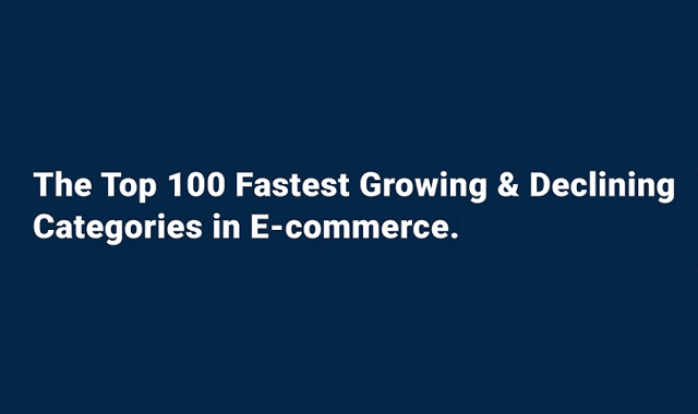 Top 100 Fastest Growing & Declining Categories in E-commerce