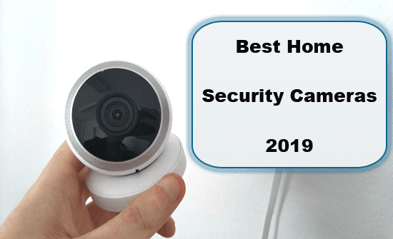 Best Home Security Cameras 2019