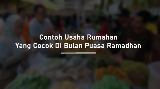 Peluang Usaha Rumahan di Bulan Ramadhan Yang Paling Laris ...