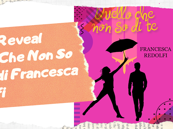 Cover Reveal Quello Che Non So Di Te di Francesca Redolfi