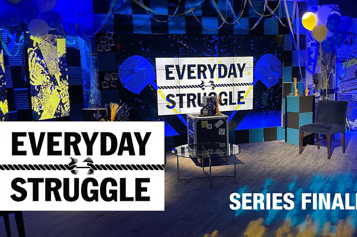The Final Episode Of Everyday Struggle