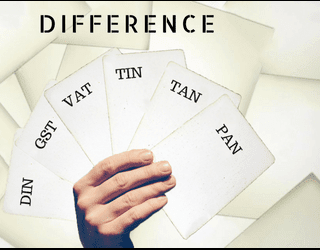 Difference between PAN, TAN, TIN, VAT, GST and DIN