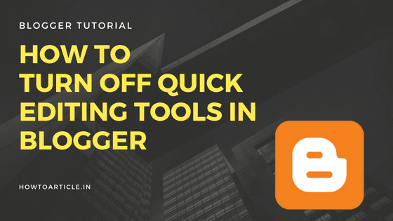 Turn Off Quick Editing Tools or Wrench Icon in Blogger