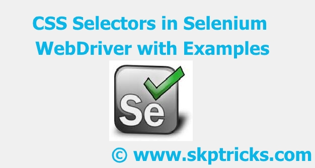 CSS Selectors in Selenium WebDriver with Examples | SKPTRICKS