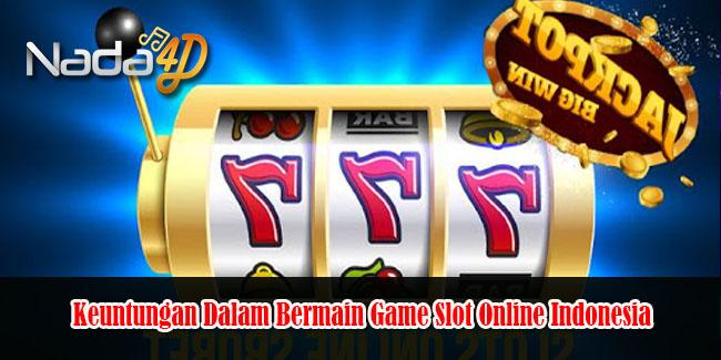 Keuntungan Dalam Bermain Game Slot Online Indonesia