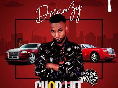 DOWNLOAD MP3: Dreamzy - Chop Life