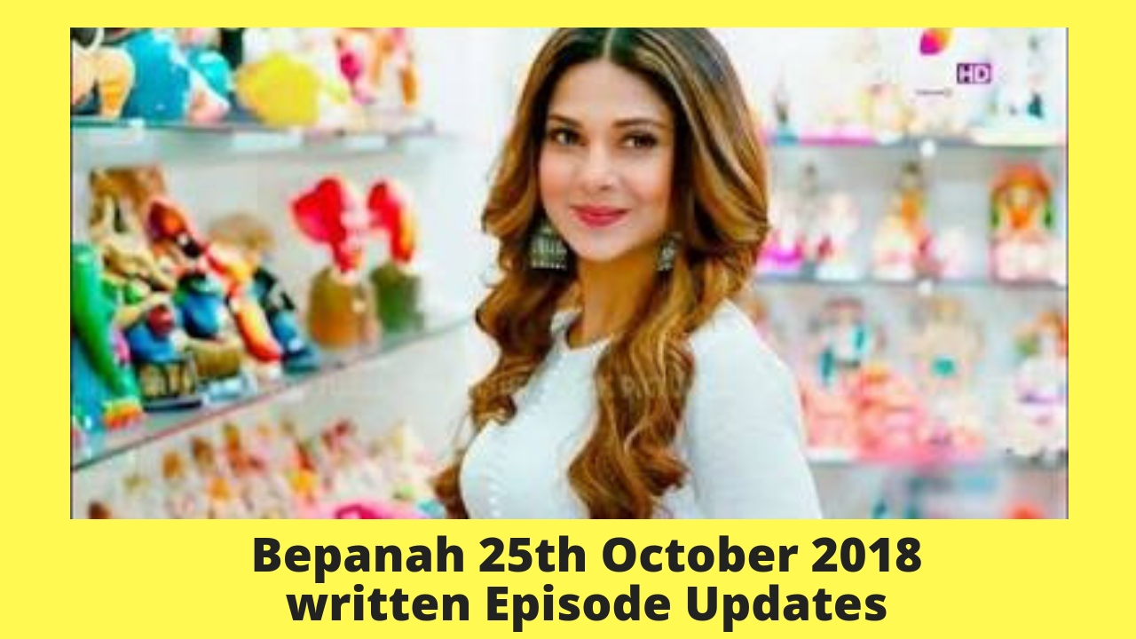 Indian Serial And Their news: Bepanah 25th October 2018