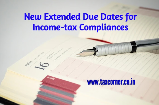 new-extended-due-dates-for-income-tax-compliances