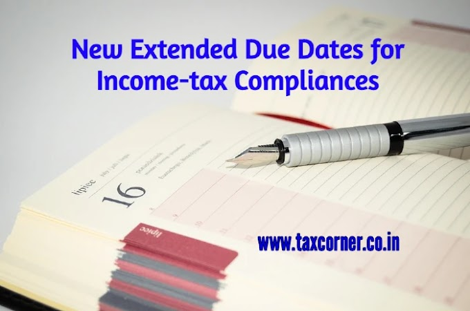 New Extended Due Dates for Income-tax Compliances