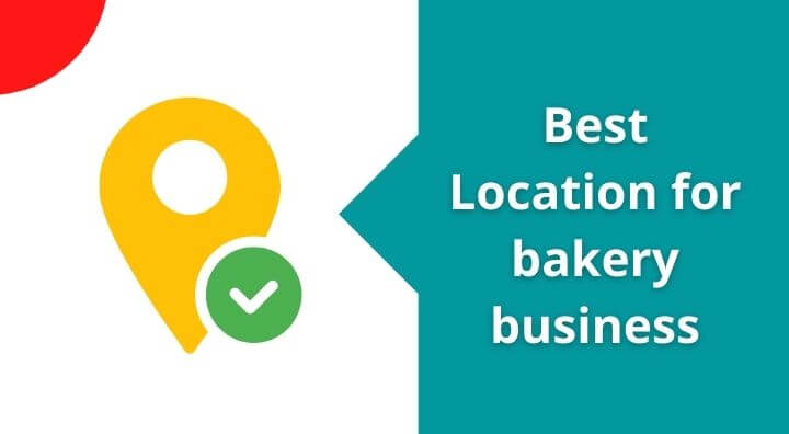 Best Location for bakery business