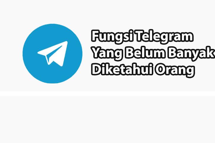 7 Fungsi Telegram Yang Wajib Kamu Ketahui