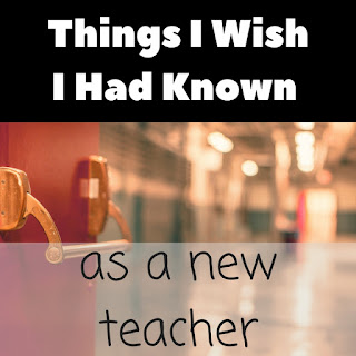 Things I wish I had known as a new teacher
