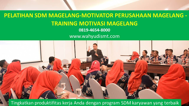 PELATIHAN SDM MAGELANG-MOTIVATOR PERUSAHAAN MAGELANG -TRAINING MOTIVASI MAGELANG, TRAINING MOTIVASI MAGELANG,  MOTIVATOR MAGELANG, PELATIHAN SDM MAGELANG,  TRAINING KERJA MAGELANG,  TRAINING MOTIVASI KARYAWAN MAGELANG,  TRAINING LEADERSHIP MAGELANG,  PEMBICARA SEMINAR MAGELANG, TRAINING PUBLIC SPEAKING MAGELANG,  TRAINING SALES MAGELANG,   TRAINING FOR TRAINER MAGELANG,  SEMINAR MOTIVASI MAGELANG, MOTIVATOR UNTUK KARYAWAN MAGELANG,     INHOUSE TRAINING MAGELANG, MOTIVATOR PERUSAHAAN MAGELANG,  TRAINING SERVICE EXCELLENCE MAGELANG,  PELATIHAN SERVICE EXCELLECE MAGELANG,  CAPACITY BUILDING MAGELANG,  TEAM BUILDING MAGELANG, PELATIHAN TEAM BUILDING MAGELANG PELATIHAN CHARACTER BUILDING MAGELANG TRAINING SDM MAGELANG,  TRAINING HRD MAGELANG,     KOMUNIKASI EFEKTIF MAGELANG,  PELATIHAN KOMUNIKASI EFEKTIF, TRAINING KOMUNIKASI EFEKTIF, PEMBICARA SEMINAR MOTIVASI MAGELANG,  PELATIHAN NEGOTIATION SKILL MAGELANG,  PRESENTASI BISNIS MAGELANG,  TRAINING PRESENTASI MAGELANG,  TRAINING MOTIVASI GURU MAGELANG,  TRAINING MOTIVASI MAHASISWA MAGELANG,  TRAINING MOTIVASI SISWA PELAJAR MAGELANG,  GATHERING PERUSAHAAN MAGELANG,  SPIRITUAL MOTIVATION TRAINING  MAGELANG, MOTIVATOR PENDIDIKAN MAGELANG