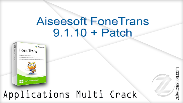Aiseesoft FoneTrans 9.1.10 + Patch