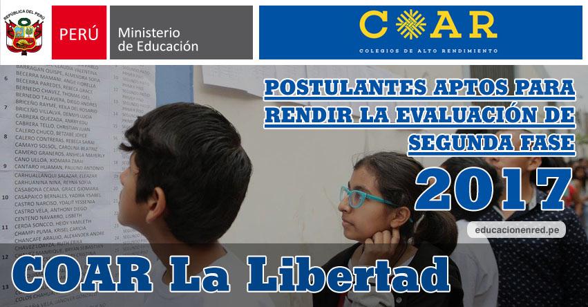 COAR La Libertad: Resultados Examen Admisión Primera Fase 2017 (15 Febrero) Lista de Ingresantes que pasan a Segunda Fase - Colegios de Alto Rendimiento - MINEDU - www.grell.gob.pe